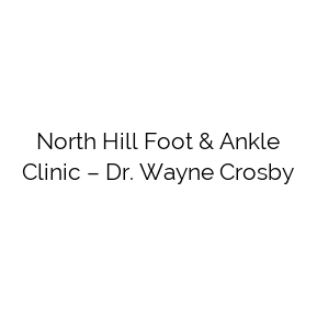 North Hill Foot & Ankle Clinic – Dr. Wayne Crosby