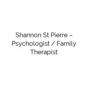 Shannon St Pierre – Psychologist / Family Therapist