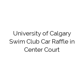 University of Calgary Swim Club Car Raffle in Center Court