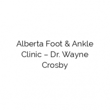 Alberta Foot & Ankle Clinic – Dr. Wayne Crosby